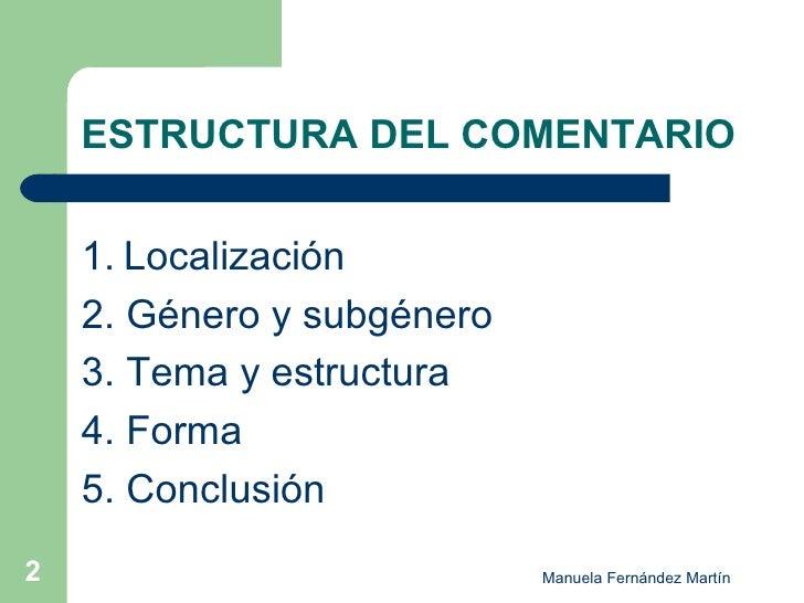 ESTRUCTURA DEL COMENTARIO <ul><li>1.   Localización </li></ul><ul><li>2. Género y subgénero </li></ul><ul><li>3. Tema y es...