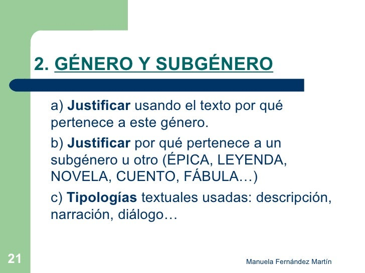 2.  GÉNERO Y SUBGÉNERO <ul><li>a)  Justificar  usando el texto por qué pertenece a este género.  </li></ul><ul><li>b)  Jus...