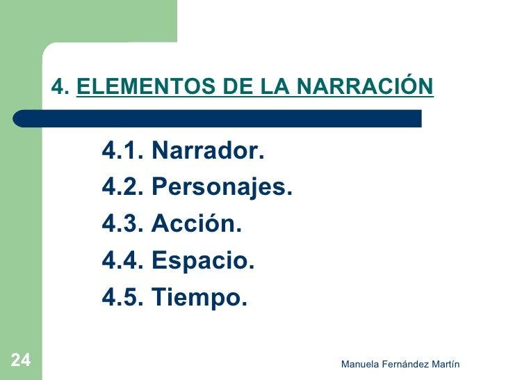 4.  ELEMENTOS DE LA NARRACIÓN <ul><ul><ul><li>4.1. Narrador. </li></ul></ul></ul><ul><ul><ul><li>4.2. Personajes. </li></u...