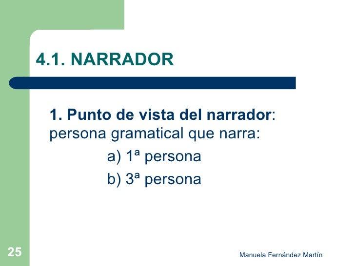 4.1. NARRADOR <ul><li>1.   Punto de vista del narrador :    persona gramatical que narra: </li></ul><ul><li>a) 1ª persona ...