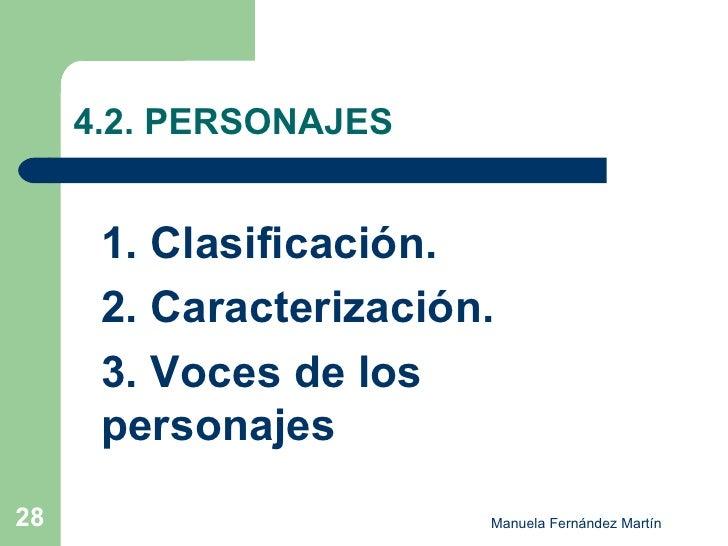 4.2. PERSONAJES <ul><li>1. Clasificación. </li></ul><ul><li>2. Caracterización. </li></ul><ul><li>3. Voces de los  persona...