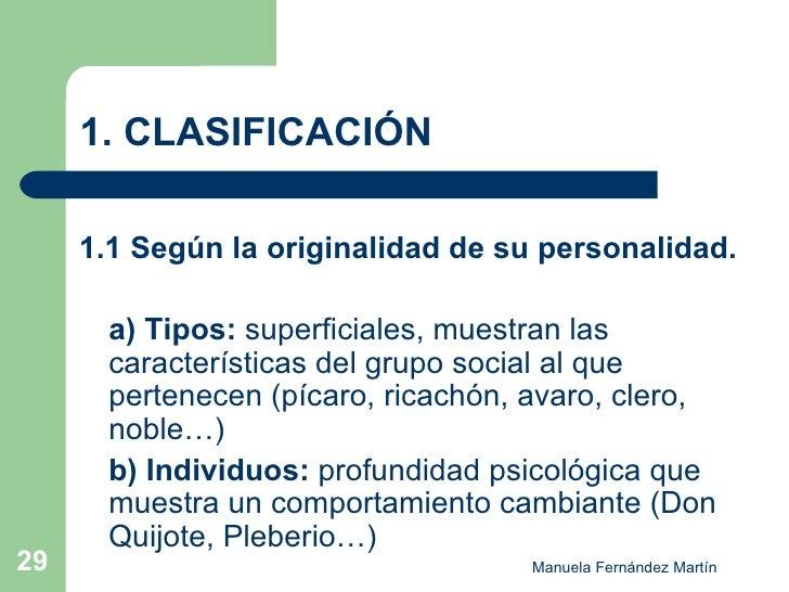 1. CLASIFICACIÓN <ul><li>1.1 Según la originalidad de su personalidad. </li></ul><ul><li>a) Tipos:  superficiales, muestra...
