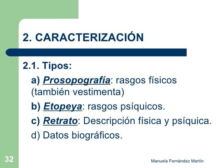 2. CARACTERIZACIÓN <ul><li>2.1. Tipos:   </li></ul><ul><li>a)   Prosopografía : rasgos físicos (también vestimenta) </li><...