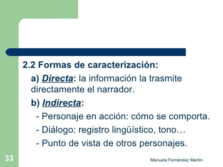 <ul><li>2.2 Formas de caracterización: </li></ul><ul><li>a)  Directa :  la información la trasmite directamente el narrado...
