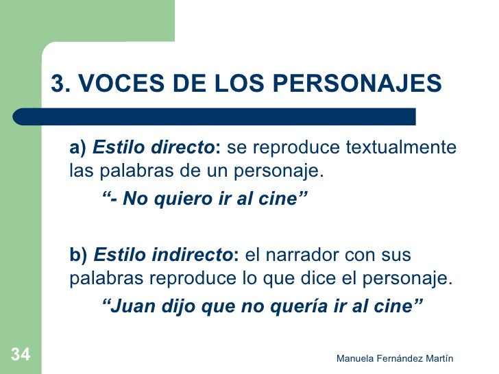 3. VOCES DE LOS PERSONAJES <ul><li>a)  Estilo directo :  se reproduce textualmente las palabras de un personaje.   </li></...