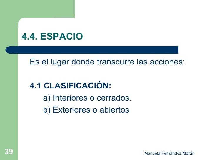 4.4. ESPACIO <ul><li>Es el lugar donde transcurre las acciones: </li></ul><ul><li>4.1 CLASIFICACIÓN: </li></ul><ul><li>a) ...