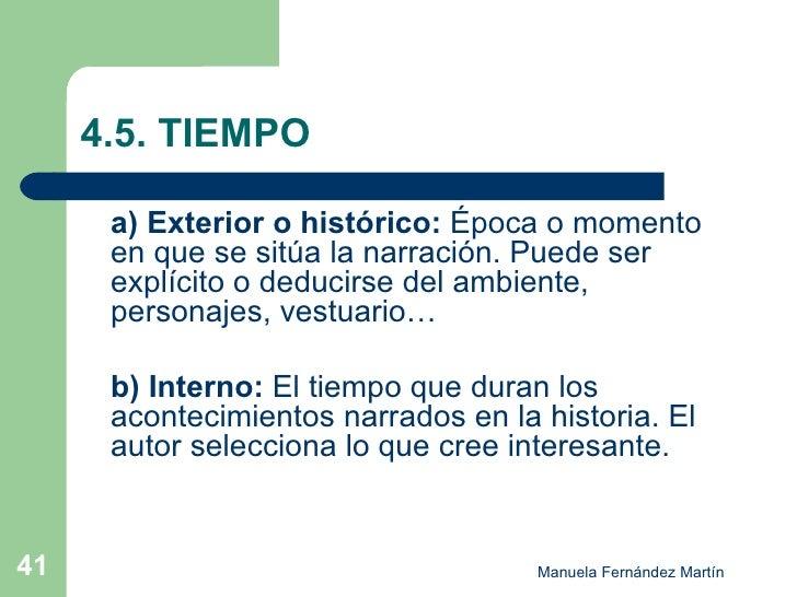 4.5. TIEMPO <ul><li>a) Exterior o histórico:  Época o momento en que se sitúa la narración. Puede ser explícito o deducirs...