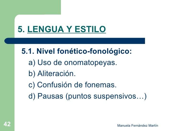 5.  LENGUA Y ESTILO <ul><li>5.1. Nivel fonético-fonológico: </li></ul><ul><li>  a) Uso de onomatopeyas. </li></ul><ul><li>...