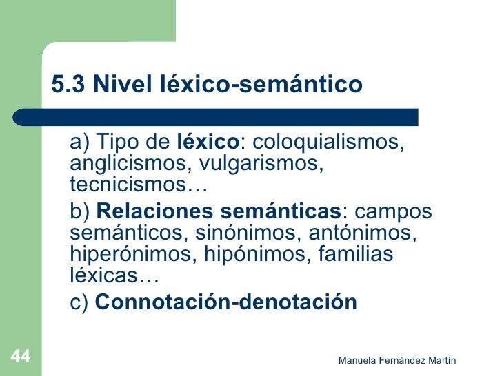 5.3 Nivel léxico-semántico <ul><li>a) Tipo de  léxico : coloquialismos, anglicismos, vulgarismos, tecnicismos… </li></ul><...