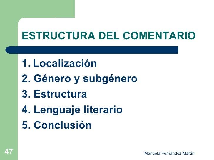 ESTRUCTURA DEL COMENTARIO <ul><li>1.   Localización </li></ul><ul><li>2. Género y subgénero </li></ul><ul><li>3. Estructur...