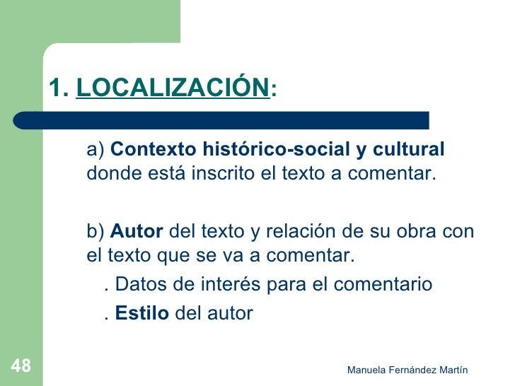 1.   LOCALIZACIÓN : <ul><li>a)  Contexto histórico-social y cultural  donde está inscrito el texto a comentar. </li></ul><...