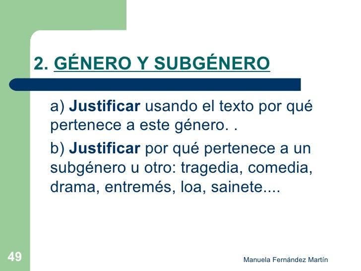 2.  GÉNERO Y SUBGÉNERO <ul><li>a)  Justificar  usando el texto por qué pertenece a este género. . </li></ul><ul><li>b)  Ju...