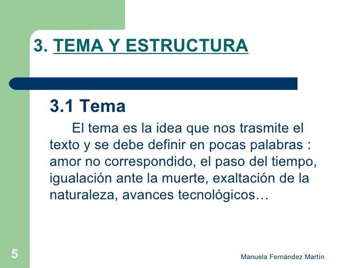 3.  TEMA Y ESTRUCTURA <ul><li>3.1 Tema   </li></ul><ul><li>El tema es la idea que nos trasmite el texto y se debe definir ...