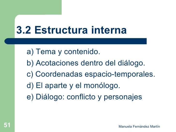 3.2 Estructura interna <ul><ul><li>a) Tema y contenido. </li></ul></ul><ul><ul><li>b) Acotaciones dentro del diálogo. </li...