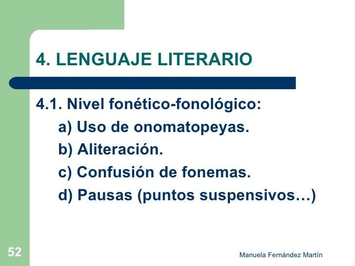 4. LENGUAJE LITERARIO <ul><li>4.1. Nivel fonético-fonológico: </li></ul><ul><li>  a) Uso de onomatopeyas. </li></ul><ul><l...