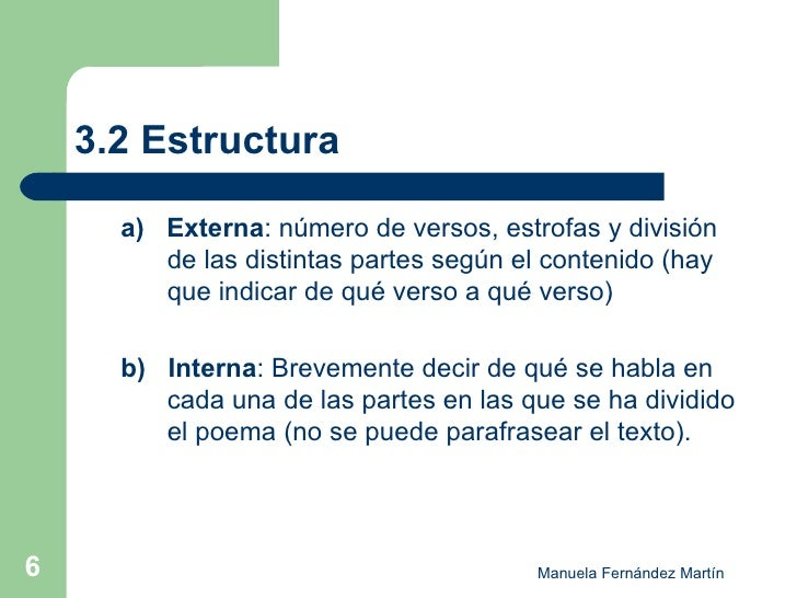 3.2 Estructura <ul><ul><li>a)  Externa : número de versos, estrofas y división de las distintas partes según el contenido ...