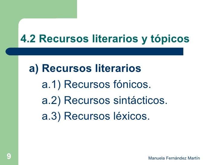 4.2 Recursos literarios y tópicos <ul><li>a) Recursos literarios </li></ul><ul><li>a.1) Recursos fónicos. </li></ul><ul><l...