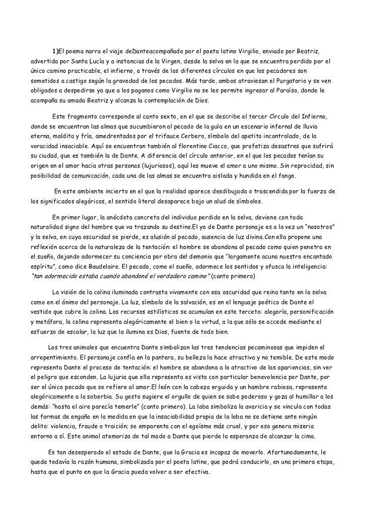 1)El poema narra el viaje deDanteacompañado por el poeta latino Virgilio, enviado por Beatriz,advertida por Santa Lucía y ...