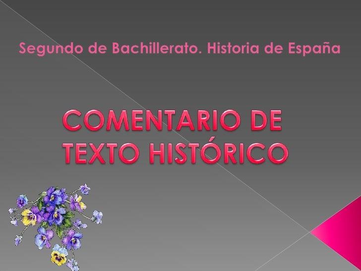 Segundo de Bachillerato. Historia de España<br />COMENTARIO DE <br />TEXTO HISTÓRICO<br />