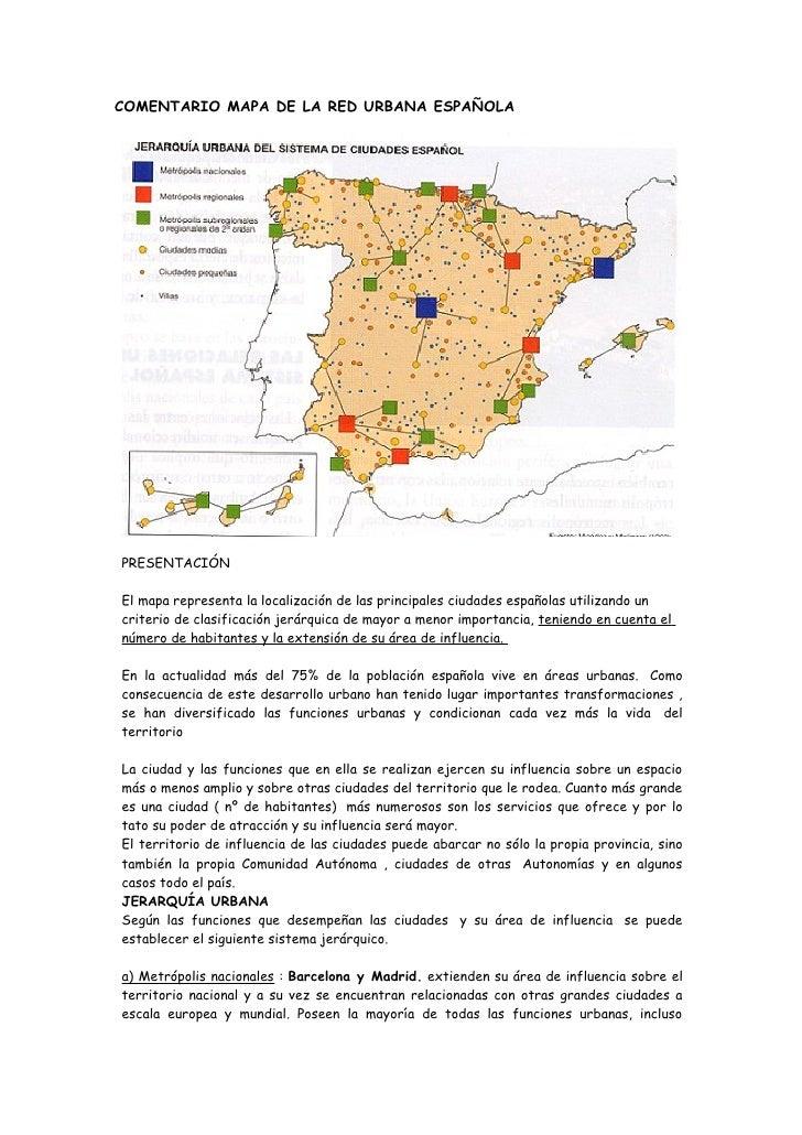 COMENTARIO MAPA DE LA RED URBANA ESPAÑOLA     PRESENTACIÓN  El mapa representa la localización de las principales ciudades...