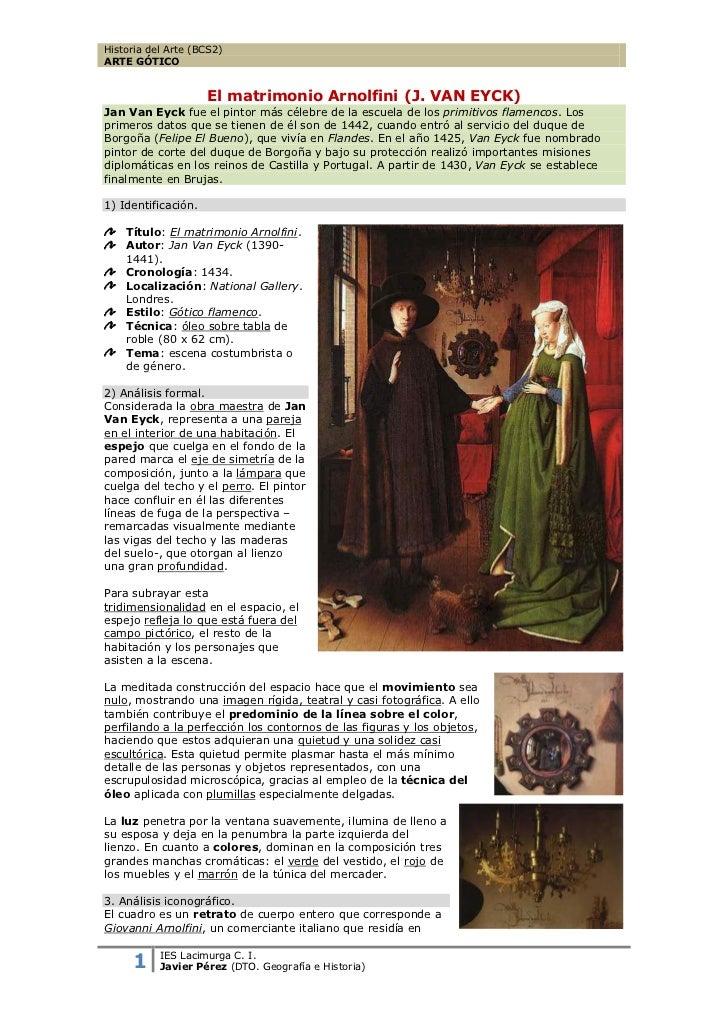 Historia del Arte (BCS2)ARTE GÓTICO                     El matrimonio Arnolfini (J. VAN EYCK)Jan Van Eyck fue el pintor má...