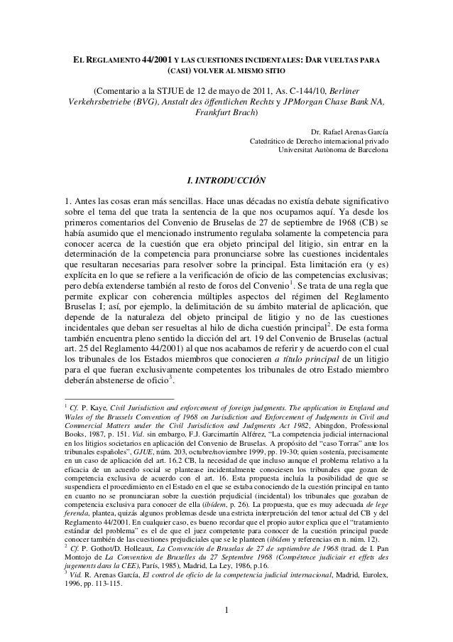 EL REGLAMENTO 44/2001 Y LAS CUESTIONES INCIDENTALES: DAR VUELTAS PARA                         (CASI) VOLVER AL MISMO SITIO...