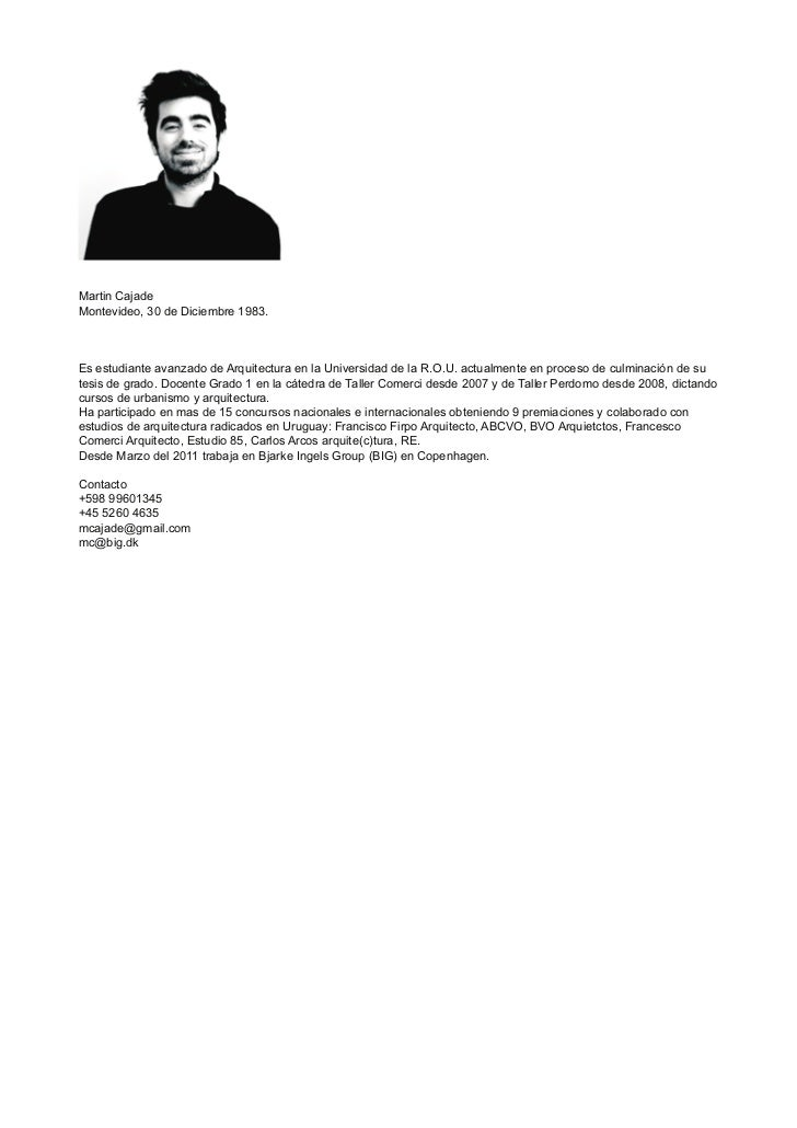 Martin CajadeMontevideo, 30 de Diciembre 1983.Es estudiante avanzado de Arquitectura en la Universidad de la R.O.U. actual...