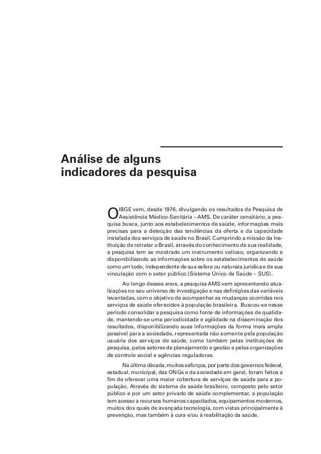 Análise de alguns  indicadores da pesquisa  O IBGE vem, desde 1976, divulgando os resultados da Pesquisa de  Assistência M...