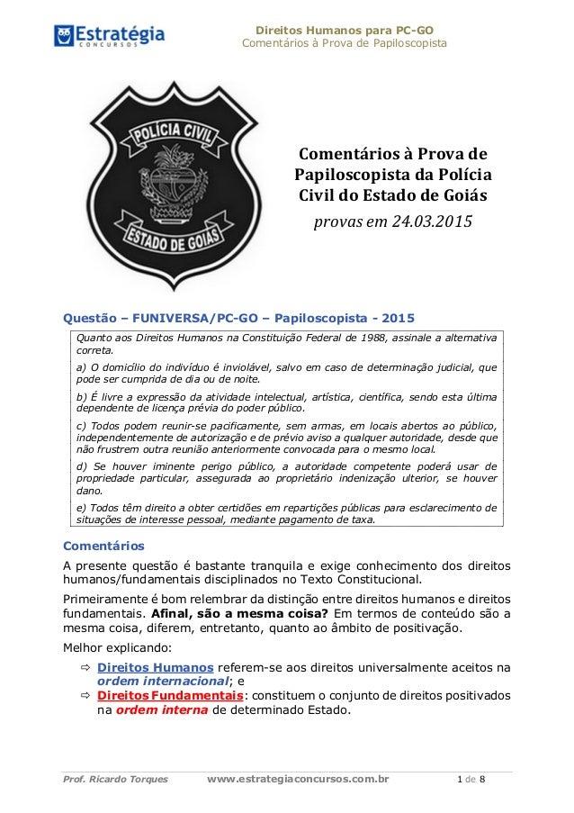 Direitos Humanos para PC-GO Comentários à Prova de Papiloscopista Prof. Ricardo Torques www.estrategiaconcursos.com.br 1 d...