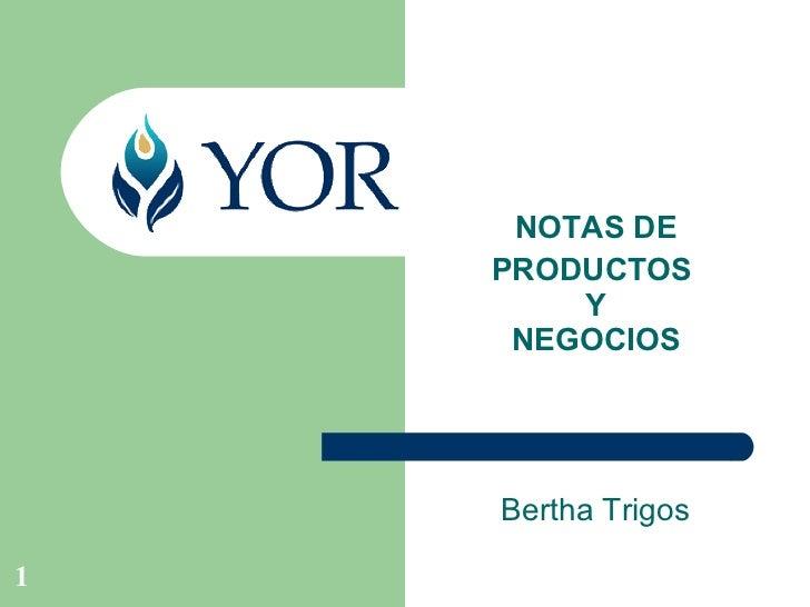 Bertha Trigos NOTAS DE PRODUCTOS  Y NEGOCIOS
