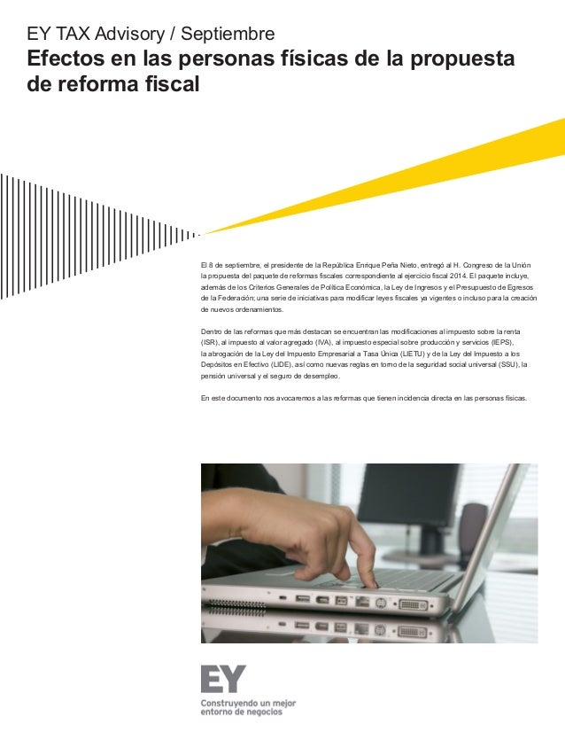 EY TAX Advisory / Septiembre Efectos en las personas físicas de la propuesta de reforma fiscal El 8 de septiembre, el pres...