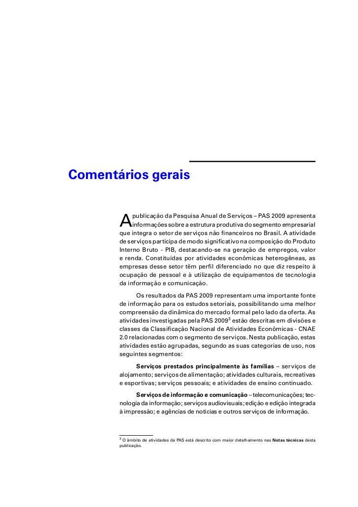 Comentários gerais       A    publicação da Pesquisa Anual de Serviços – PAS 2009 apresenta            informações sobre a...