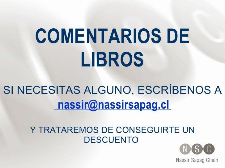 COMENTARIOS DE LIBROS SI NECESITAS ALGUNO, ESCRÍBENOS A   [email_address]     . Y TRATAREMOS DE CONSEGUIRTE UN DESCUENTO