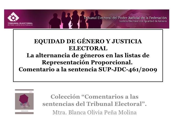 EQUIDAD DE GÉNERO Y JUSTICIA                ELECTORAL  La alternancia de géneros en las listas de       Representación Pro...