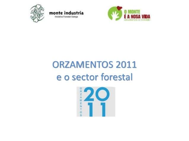 ORZAMENTOS 2011 e o sector forestal