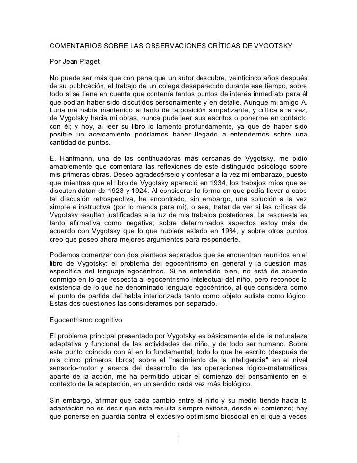 COMENTARIOS SOBRE LAS OBSERVACIONES CRÍTICAS DE VYGOTSKYPor Jean PiagetNo puede ser más que con pena que un autor descubre...