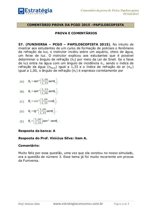 Comentário da prova de Física Papiloscopista PCGO/2015 Prof. Vinícius Silva – Aula 03 Prof. Vinícius Silva www.estrategiac...