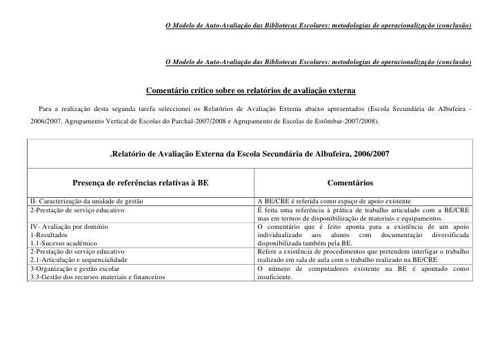 O Modelo de Auto-Avaliação das Bibliotecas Escolares: metodologias de operacionalização (conclusão)<br />Comentário crític...