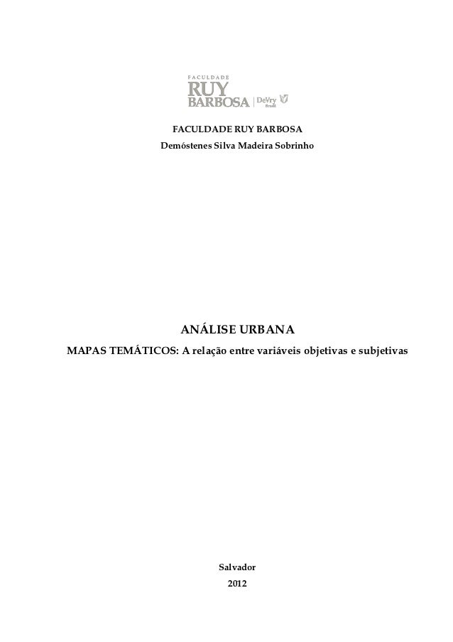 FACULDADE RUY BARBOSA                 Demóstenes Silva Madeira Sobrinho                     ANÁLISE URBANAMAPAS TEMÁTICOS:...