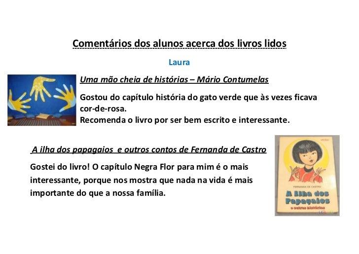 Comentários dos alunos acerca dos livros lidos<br />Laura<br />-67627529210Uma mão cheia de histórias – Mário Contumelas<b...