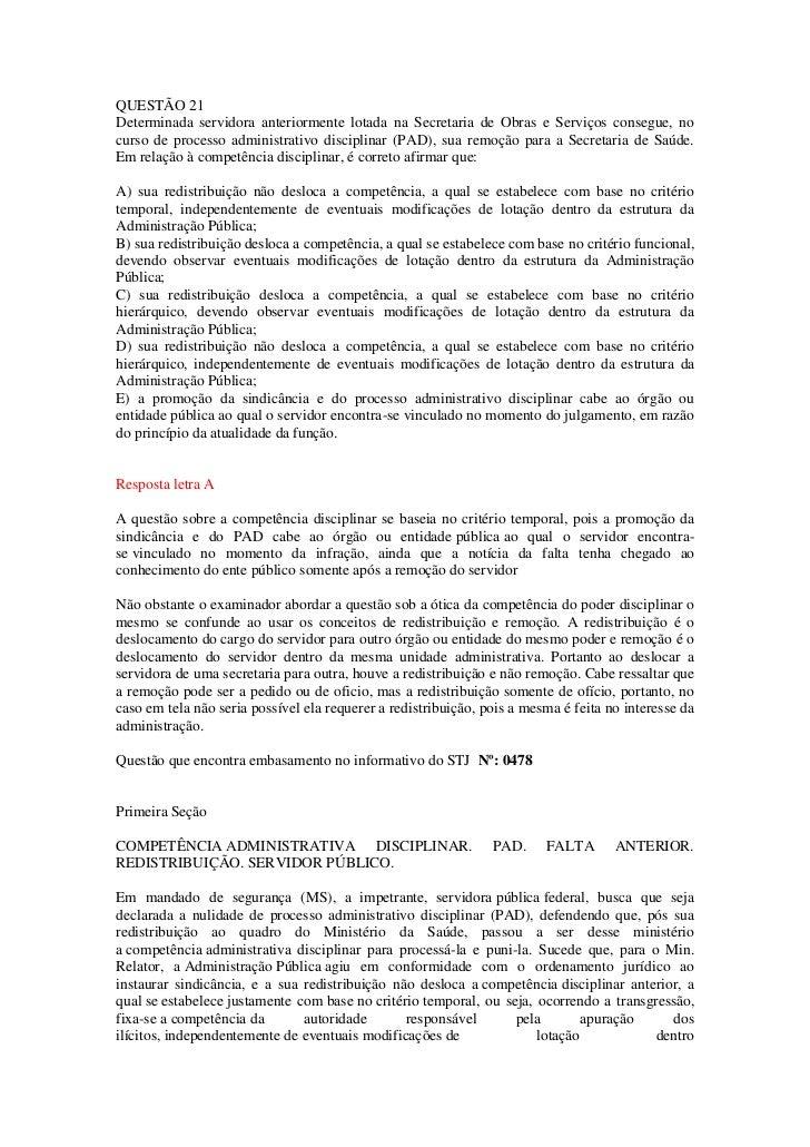 QUESTÃO 21Determinada servidora anteriormente lotada na Secretaria de Obras e Serviços consegue, nocurso de processo admin...