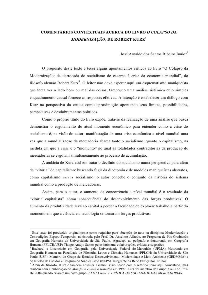 COMENTÁRIOS CONTEXTUAIS ACERCA DO LIVRO O COLAPSO DA                           MODERNIZAÇÃO, DE ROBERT KURZ1              ...
