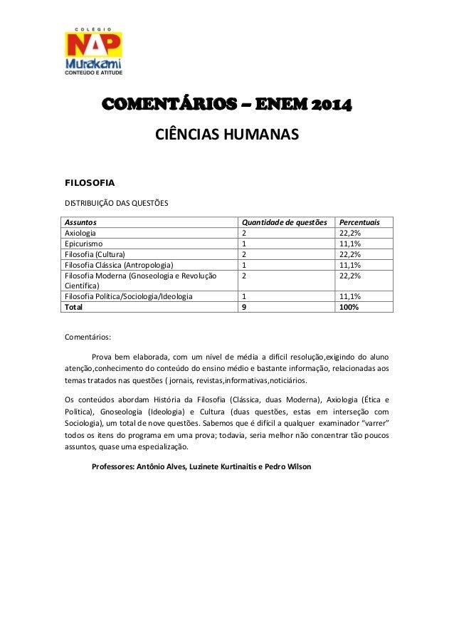COMENTÁRIOS – ENEM 2014  CIÊNCIAS HUMANAS  FILOSOFIA  DISTRIBUIÇÃO DAS QUESTÕES  Assuntos  Quantidade de questões  Percent...
