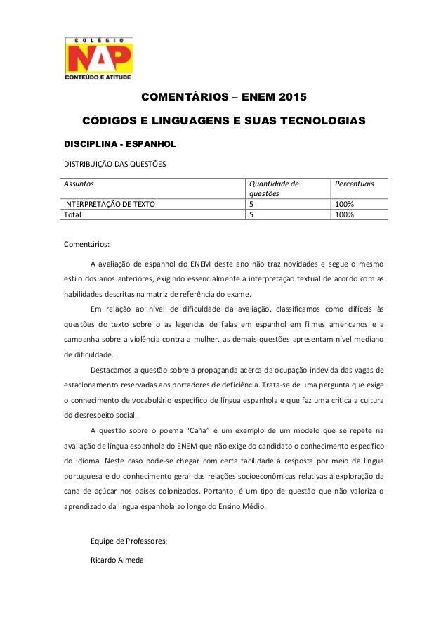 COMENTÁRIOS – ENEM 2015 CÓDIGOS E LINGUAGENS E SUAS TECNOLOGIAS DISCIPLINA - ESPANHOL DISTRIBUIÇÃO DAS QUESTÕES Assuntos Q...