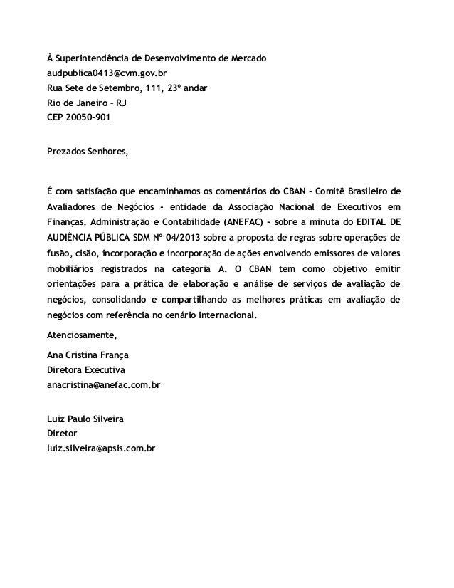 À Superintendência de Desenvolvimento de Mercado audpublica0413@cvm.gov.br Rua Sete de Setembro, 111, 23º andar Rio de Jan...