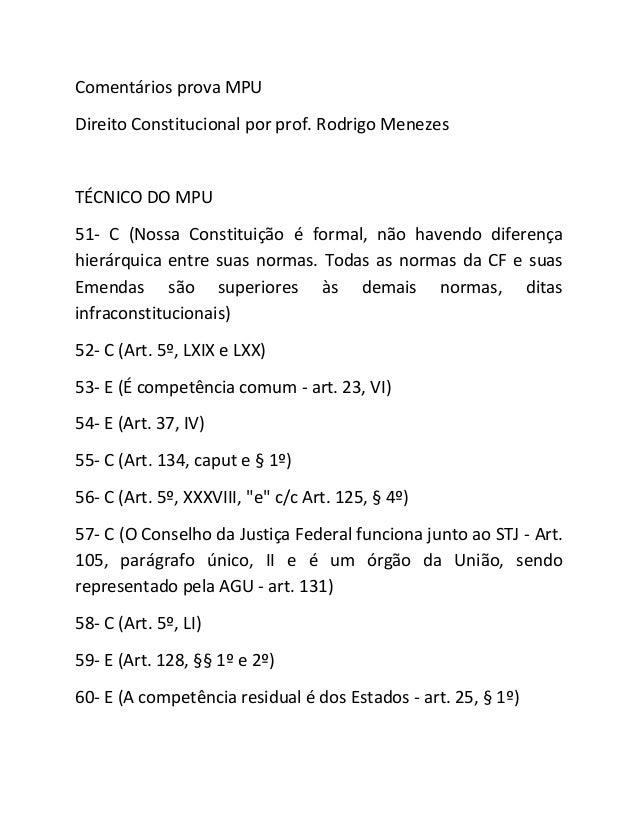 Comentários prova MPUDireito Constitucional por prof. Rodrigo MenezesTÉCNICO DO MPU51- C (Nossa Constituição é formal, não...