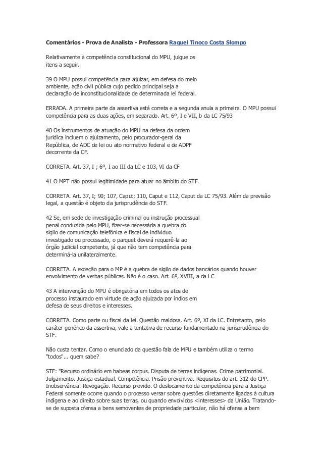Comentários - Prova de Analista - Professora Raquel Tinoco Costa SlompoRelativamente à competência constitucional do MPU, ...