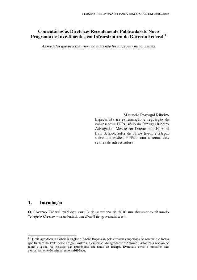 VERSÃO PRELIMINAR 1 PARA DISCUSSÃO EM 26/09/2016 Comentários às Diretrizes Recentemente Publicadas do Novo Programa de Inv...