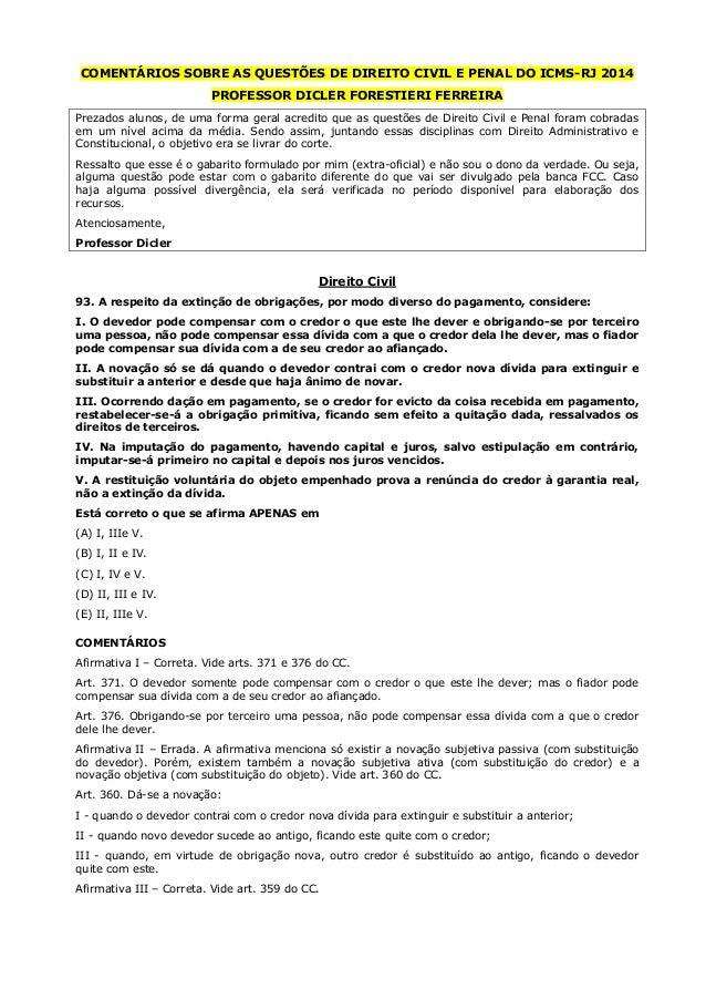COMENTÁRIOS SOBRE AS QUESTÕES DE DIREITO CIVIL E PENAL DO ICMS-RJ 2014 PROFESSOR DICLER FORESTIERI FERREIRA Prezados aluno...