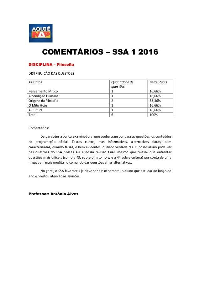 COMENTÁRIOS – SSA 1 2016 DISCIPLINA – Filosofia DISTRIBUIÇÃO DAS QUESTÕES Assuntos Quantidade de questões Percentuais Pens...